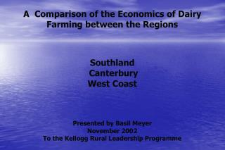 A  Comparison of the Economics of Dairy Farming between the Regions Southland  Canterbury