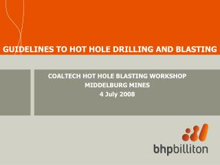 GUIDELINES TO HOT HOLE DRILLING AND BLASTING