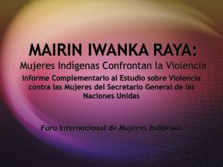 MAIRIN IWANKA RAYA: Mujeres Ind genas Confrontan la Violencia