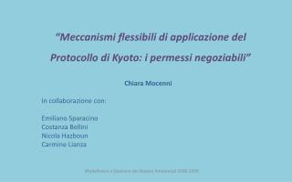 """""""Meccanismi flessibili di applicazione del Protocollo di Kyoto:  i permessi  negoziabili"""""""