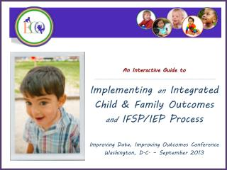 An Interactive Guide to Implementing  an  Integrated Child & Family Outcomes