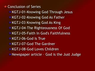 Conclusion of Series KGTJ-01-Knowing God Through Jesus KGTJ-02-Knowing God As Father
