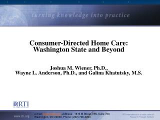 Consumer-Directed Home Care: Washington State and Beyond     Joshua M. Wiener, Ph.D.,  Wayne L. Anderson, Ph.D., and Gal