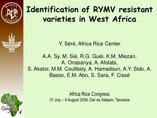 Identification of RYMV resistant varieties in West Africa Y. Séré, Africa Rice Center