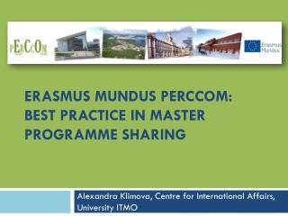 ERASMUS MUNDUS PERCCOM:  Best Practice in Master Programme Sharing