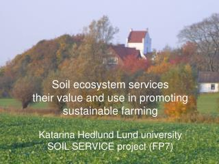 Soil ecosystem services  their value and use in promoting sustainable farming