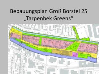 "Bebauungsplan Groß Borstel 25 ""Tarpenbek Greens"""