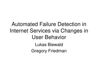 Automated Failure Detection in Internet Services via Changes in User Behavior