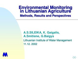 Environmental Monitoring in  Lithuanian  Agriculture Methods, Results and Perspectives