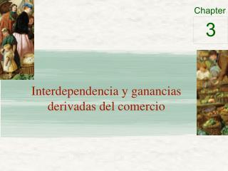 Interdependencia y ganancias  derivadas del comercio
