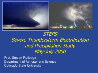 STEPS Severe Thunderstorm Electrification  and Precipitation Study May-July 2000