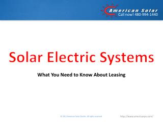 Solar Electric Systems - What You Need to Know about Leasing
