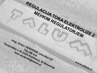 REGULACIJA TOKA ELEKTROLIZE Z  MEHKIM REGULATORJEM
