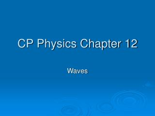 CP Physics Chapter 12