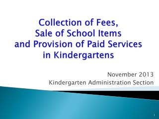Collection of Fees,  Sale of School Items and Provision of Paid Services in Kindergartens