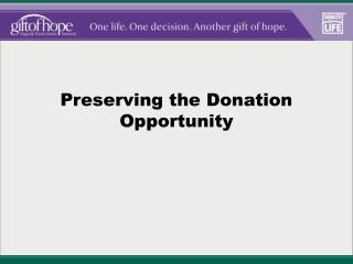 Preserving the Donation Opportunity