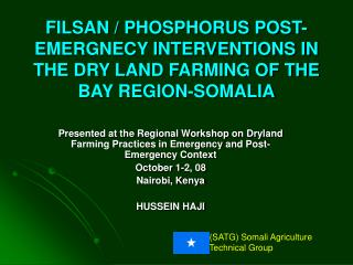 FILSAN / PHOSPHORUS POST-EMERGNECY INTERVENTIONS IN THE DRY LAND FARMING OF THE BAY REGION-SOMALIA