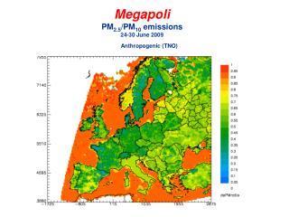 Megapoli PM 2.5 /PM 10  emissions  24-30 June 2009