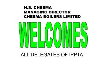 H.S. CHEEMA MANAGING DIRECTOR CHEEMA BOILERS LIMITED