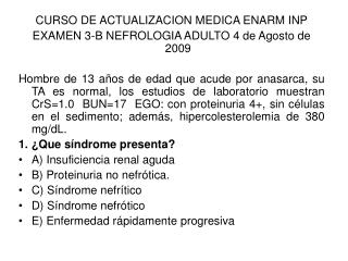 CURSO DE ACTUALIZACION MEDICA ENARM INP EXAMEN 3-B NEFROLOGIA ADULTO 4 de Agosto de 2009