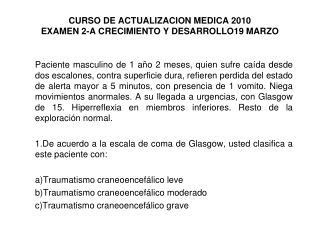CURSO DE ACTUALIZACION MEDICA 2010 EXAMEN 2-A CRECIMIENTO Y DESARROLLO19 MARZO