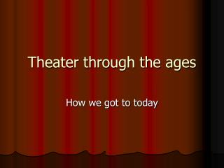 Theater through the ages