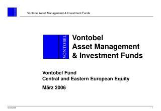 Vontobel Fund Central and  Eas tern European Equity März 2006