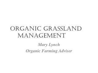 Organic grassland management
