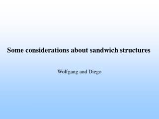 Some considerations about sandwich structures