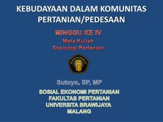 KEBUDAYAAN DALAM KOMUNITAS PERTANIAN/PEDESAAN