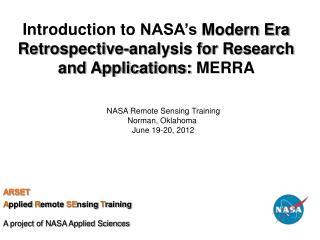 Introduction to  NASA's  Modern Era Retrospective-analysis for Research and Applications:  MERRA