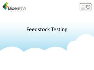 Feedstock Testing