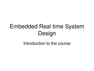 Embedded Real time System Design