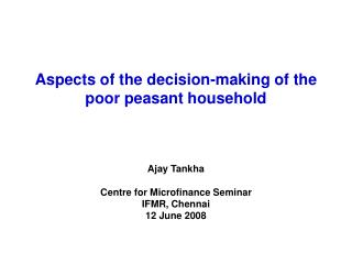Aspects of the decision-making of the poor peasant household