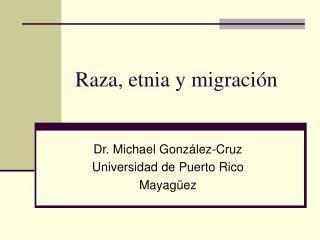 Raza, etnia y migraci n