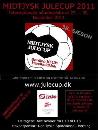 MIDTJYSK JULECUP 2011 Internationale håndboldstæve 27. – 30. December 2011