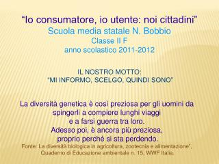 """Io consumatore, io utente: noi cittadini"" Scuola media statale N. Bobbio Classe II F"