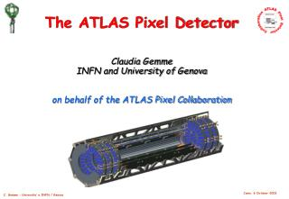 The ATLAS Pixel Detector Claudia Gemme  INFN and University of Genova