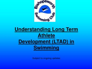 Understanding Long Term Athlete Development (LTAD) in Swimming Subject to ongoing updates