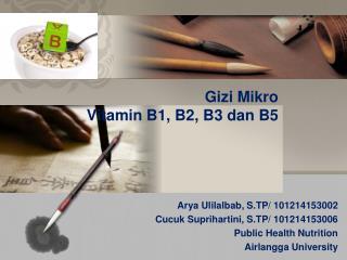 Gizi Mikro Vitamin B1, B2, B3 dan B5