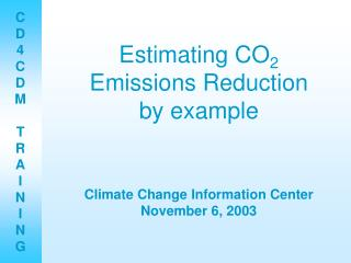 Estimating CO 2  Emissions Reduction by example