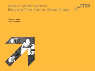 Measure, Monitor, Minimise:  Energising Travel Plans for Climate Change