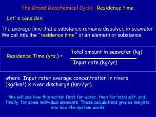 The Grand Geochemical Cycle:   Residence time