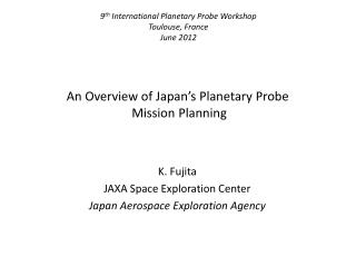 An Overview of Japan's Planetary  Probe Mission Planning
