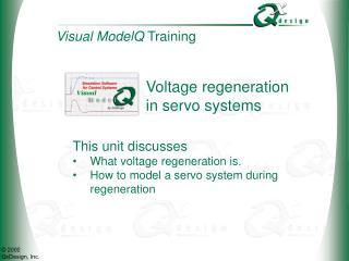 Voltage regeneration in servo systems