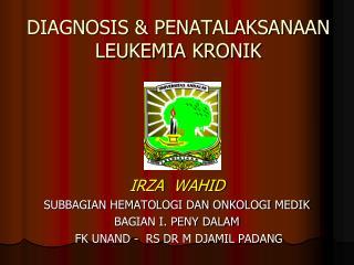 DIAGNOSIS & PENATALAKSANAAN LEUKEMIA KRONIK