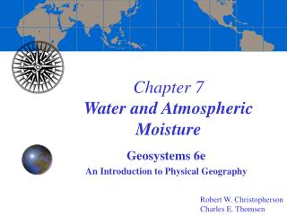 Chapter 7 Water and Atmospheric Moisture