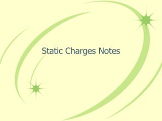 Static Charges Notes
