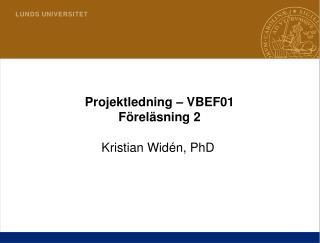 Projektledning   VBEF01 F rel sning 2