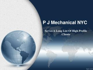 P J Mechanical NYC Serves A Long List Of High Profile Clien